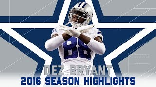 Dez Bryant's Best Highlights from the 2016 Season | NFL