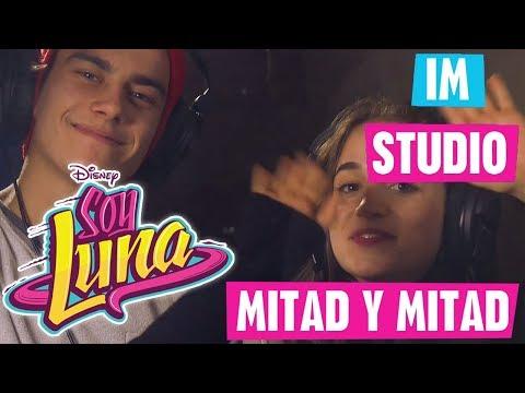 SOY LUNA Im Studio - 🎵 Mitad Y Mitad 🎵 | Disney Channel Songs