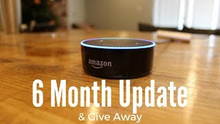 Amazon Echo Dot 6 Month Update Review  Give Away
