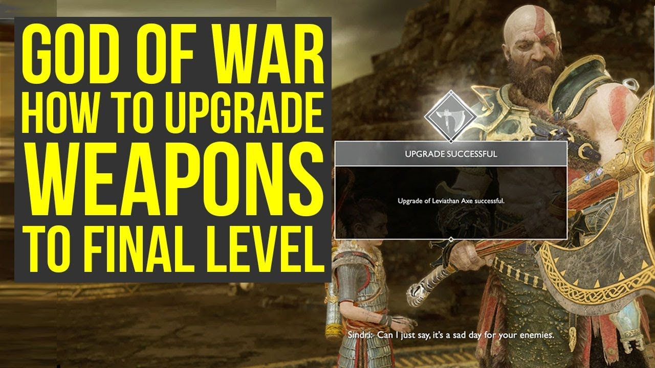How To Get God of War Best Weapons To FINAL UPGRADE (God of War 4 Best Gear  - God of War Tips)