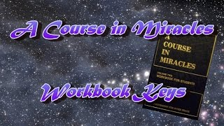 ACIM Workbook Keys - Lesson 99