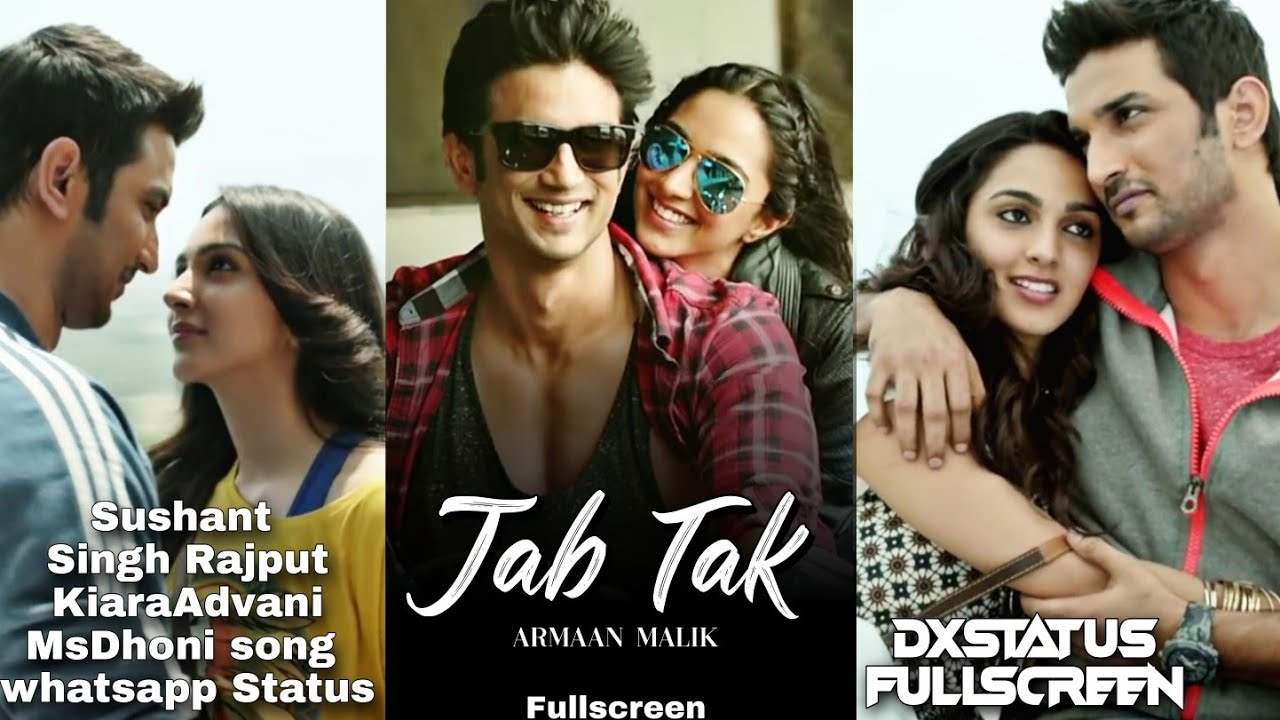 Download Jab Tak Fullscreen WhatsApp Status Sushant Singh Rajput ArmaanMalik Kiara Advani Jab Tak Song Status