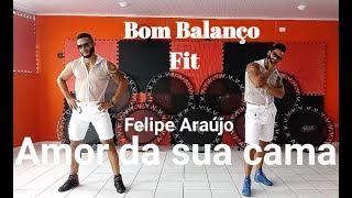 Baixar Amor da sua cama - Felipe Araújo | Coreografia Bom Balanço Fit