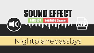 🔊 SOUND EFFECT: ( Night plane pass by ) + HUGE FREE PACK - [ 198 Free Sounds Effects ] - Part 11
