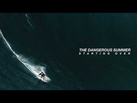 """The Dangerous Summer - New Song """"Starting Over / Slow Down"""""""