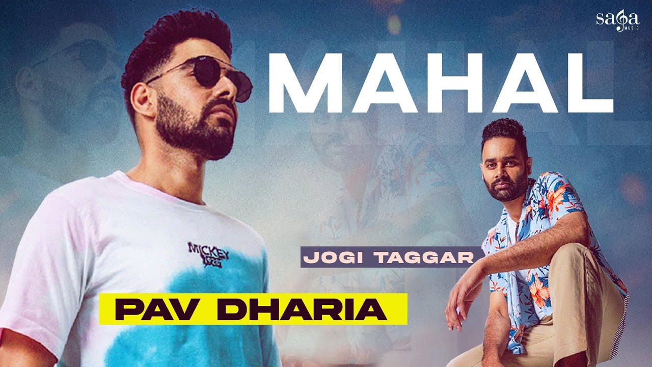 MAHAL - Pav Dharia x Jogi Taggar x Savvy Singh  | New Punjabi Songs 2021 | Saga Music Songs
