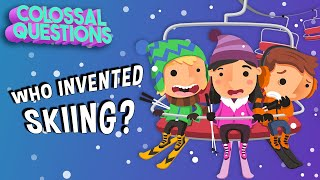 Who Invented Skiing? | COLOSSAL QUESTIONS
