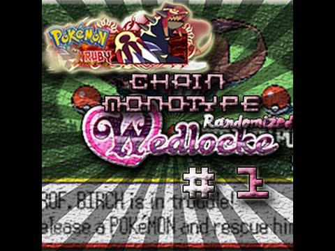 Pokemon Ruby Chain Monotype Randomized Wedlocke | Part : 01