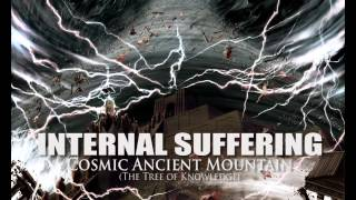 "INTERNAL SUFFERING ""Cosmic Ancient Mountain"" (The Tree of Knowledge)"