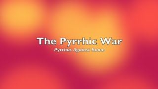 Pax Romana - The Pyrrhic War
