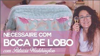 Necessaire Boca de Lobo com Patricia Washhington Patchwork