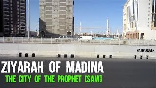 Ziyarah of Madina - The city of the Prophet (saw) - Umrah 2014