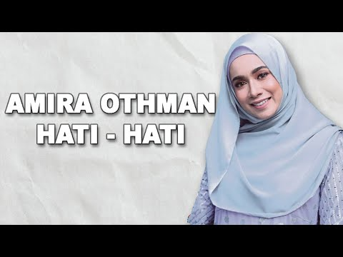 Free Download Amira Othman - Hati Hati (lirik) Mp3 dan Mp4