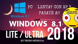 Windows 8.1 lite Y ultra lite 32 bits 2018 en español  para pc de bajos recursos