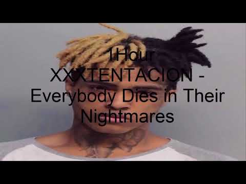 XXXTENTACION - Everybody Dies in Their Nightmares(1Hour)