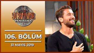 Survivor Panorama 106. Bölüm - 31 Mayıs 2019