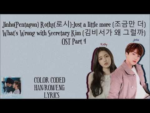 Jinho(Pentagon) Rothy(로시)-Just A Little Bit More (조금만 더) Why Secretary Kim (김비서가 왜 그럴까) OST 4 LYRICS
