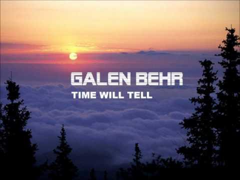 "Galen Behr - ""Time will tell"" (Original Mix)"