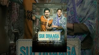 Download Sui Dhaaga: Made in India Mp3 and Videos