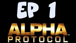 Let's Play Alpha Protocol Part 1