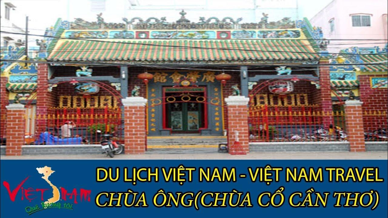 DU LỊCH VIỆT NAM - VIETNAM TRAVEL:CHÙA ÔNG(CHÙA CỔ CẦN THƠ )TẬP 37