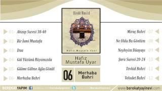 Hafız Mustafa Uyar - Merhaba Bahri