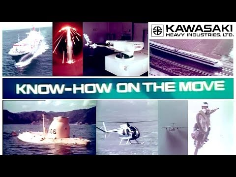 [Vintage] Kawasaki Heavy Industries | Know-How on the Move
