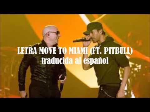 Enrique Iglesias, Pitbull - Move To Miami (Traducida al español)