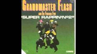 Grandmaster Flash & The Furious Five - Super Rappin` No.2
