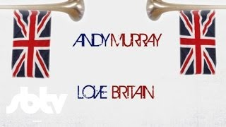 Nocturnal x Reece | Andy Murray, Love Britain [Music Video]: SBTV