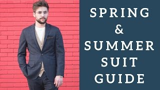 Spring & Summer Suit Guide For Men