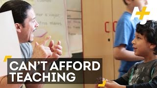 Why Teachers Can't Afford To Be Teachers Anymore