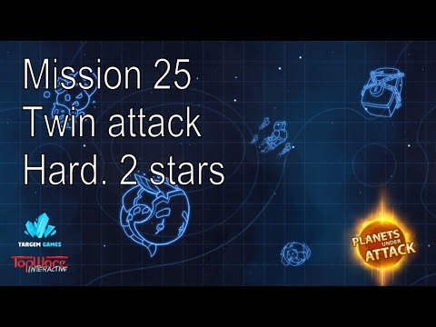 Planets under attack. Hard. 2 stars. Mission 25. Twin attack  