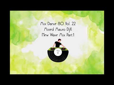 Mix Dance 80 vol 22 New Wave mix part.1