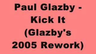 Paul Glazby - Kick It (Glazby