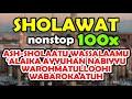 sholawat nonstop 100x - ASH-SHOLAATU WASSALAAMU 'ALAIKA AYYUHAN NABIYYU