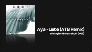 Ayla - Liebe (ATB Remix)