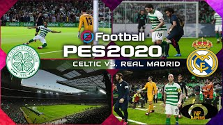 PES 2020 Gameplay | Celtic vs. Real Madrid