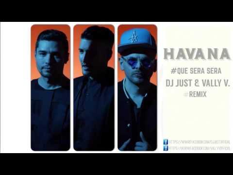 HAVANA - Que Sera, Sera ( DJ Just & Vally V. Remix )