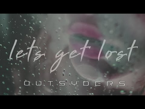 Outsyders - Let's Get Lost Feat. Cwby (Official video)