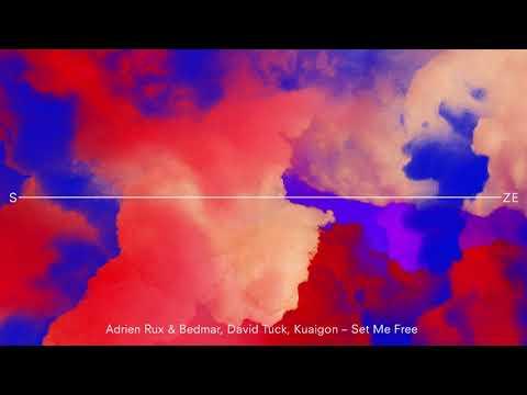 Set Me Free   Adrien Rux & Bedmar, David Tuck, Kuaigon