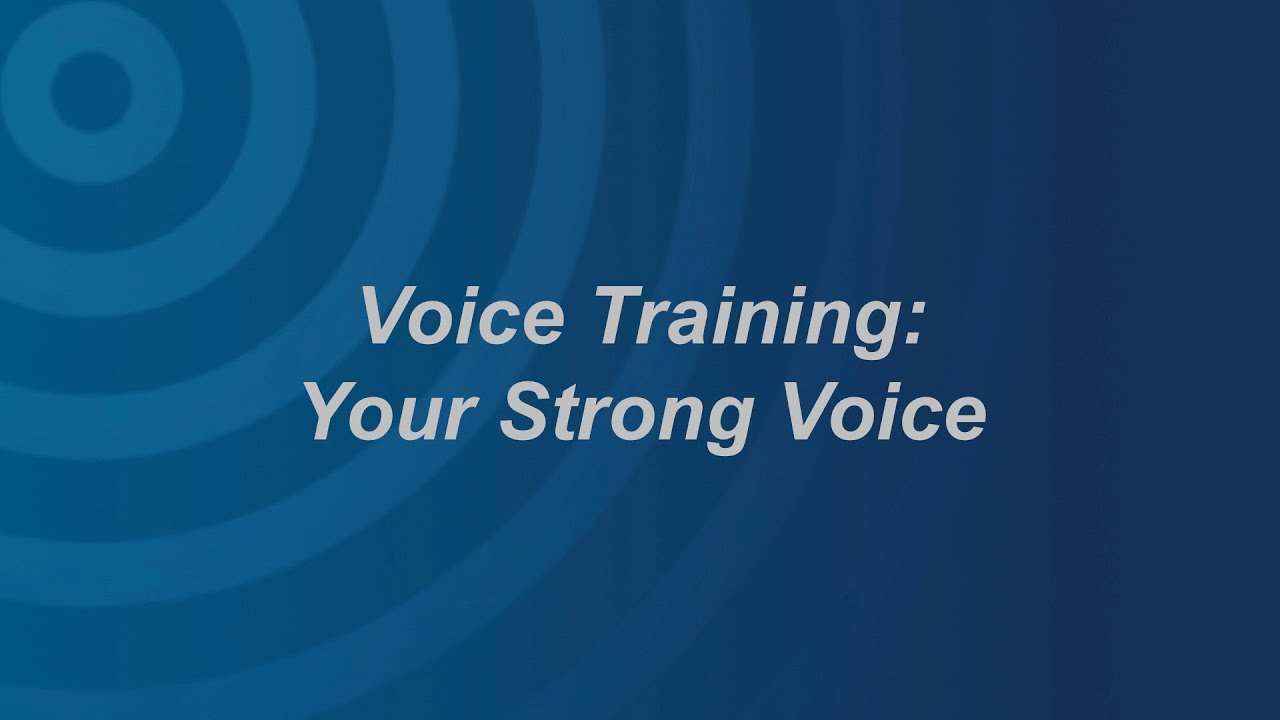 Voice Training: Your Strong Voice