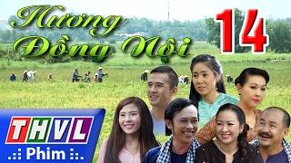 THVL | Hương đồng nội - Tập 14