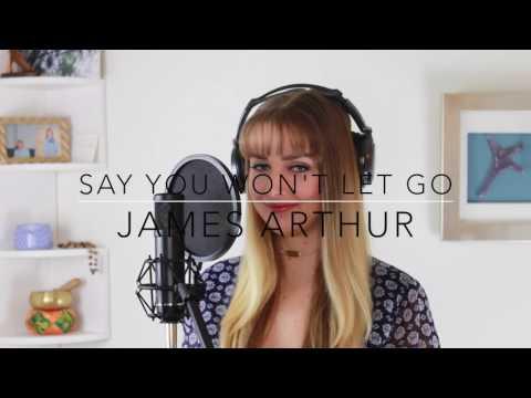 Say You Won't Let Go - James Arthur - Cover by Sarah Blaine