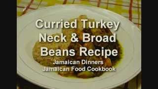 Curried Turkey Neck And Broad Beans - Jamaican Food Hd