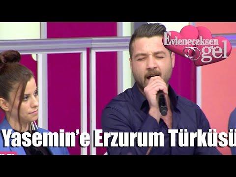Evleneceksen Gel - Yasemin'e Erzurum Türküsü