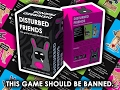 default - Disturbed Friends - This game should be banned