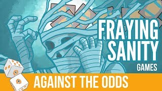 Against the Odds: Modern Fraying Sanity (Games)