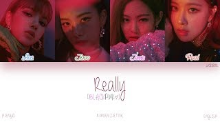 [HAN|ROM|ENG] BLACKPINK - Really (Color Coded Lyrics)