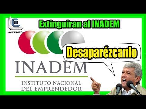 Gobierno De AMLO Extinguira El Instituto Nacional Del Emprendedor ( INADEM )